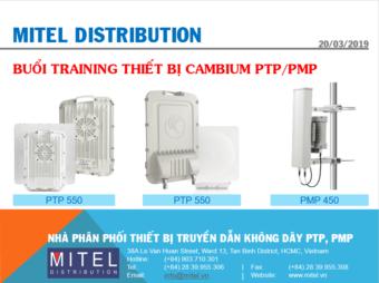 BUỔI TRAINING VỀ THIẾT BỊ CAMBIUM NETWORKS PTP/PMP